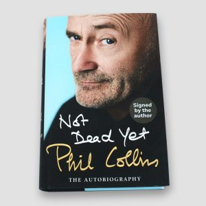 Phil Collins Book 'Not dead yet' personally signed by Phil Collins