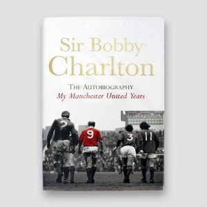 Sir Bobby Charlton The Autobiography 'My Manchester United Years' Signed Book