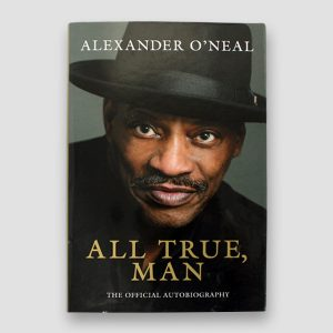 Alexander O'Neal Signed Autobiography 'All True, Man'