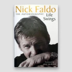 Nick Faldo Signed Autobiography 'Life Swings' MFM Sports Memorabilia