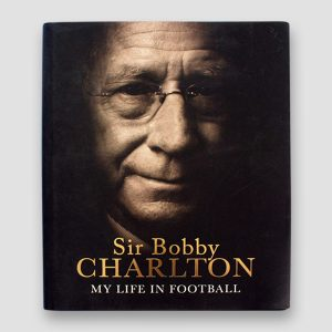 Sir Bobby Charlton Signed Autobiography 'My Life in Football' MFM Sports Memorabilia