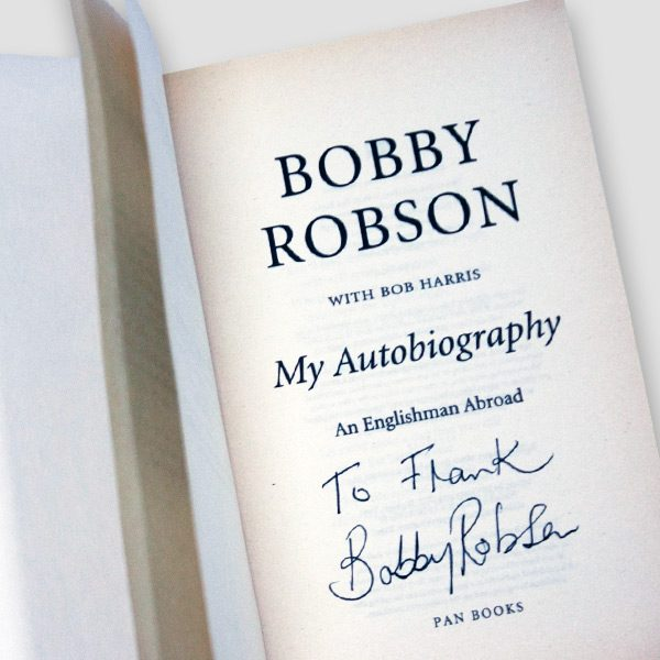 Bobby Robson Personally Signed and dedicated 'To Frank' Autobiograhy 'An Englishman Abroad' Paperback Book