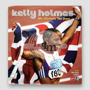 Kelly Holmes Signed Hardback Book 'My Olympic Ten Days'