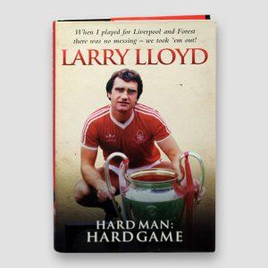 Larry Lloyd Signed Autobiography 'Hardman: Hardgame' MFM Sports Memorabilia
